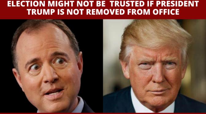 Adam Schiff: 2020 election threatened if Senate doesn't remove Trump