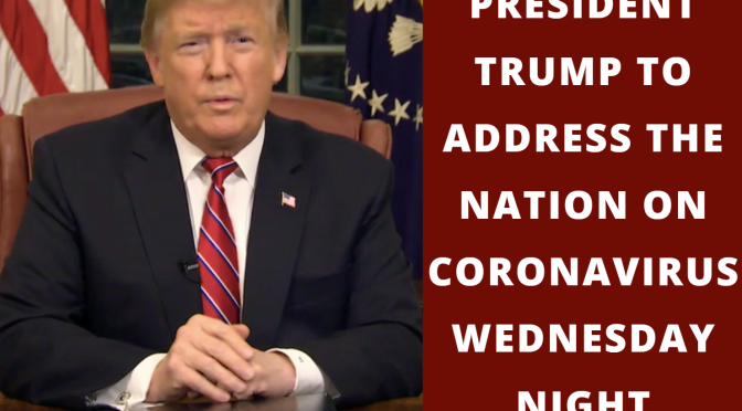 President Trump to address the nation on coronavirus Wednesday night